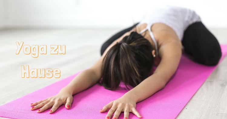 Unsere 7 liebsten Yoga Übungen für zu Hause jetzt im Überblick