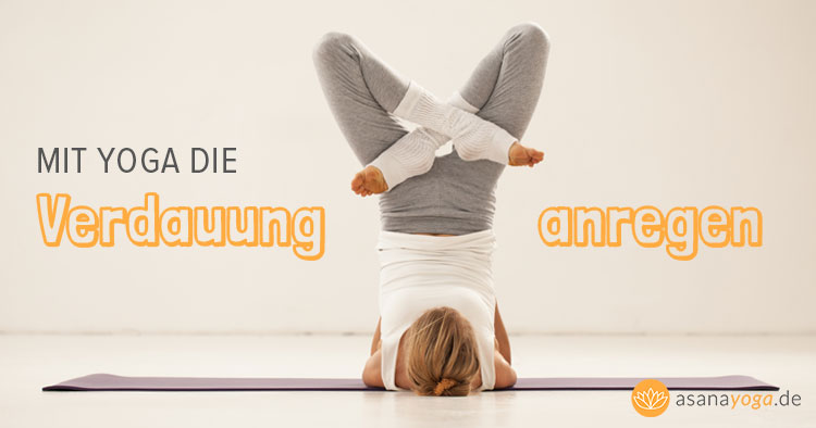 Verdauung mit Yoga anregen