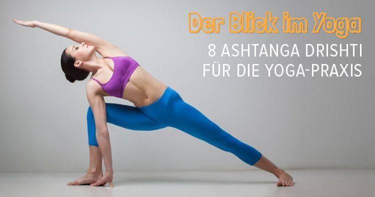 Der Blick im Yoga Drishti