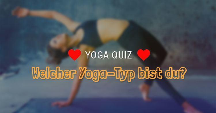 Yoga Quiz: Welcher Yoga-Typ bist du?