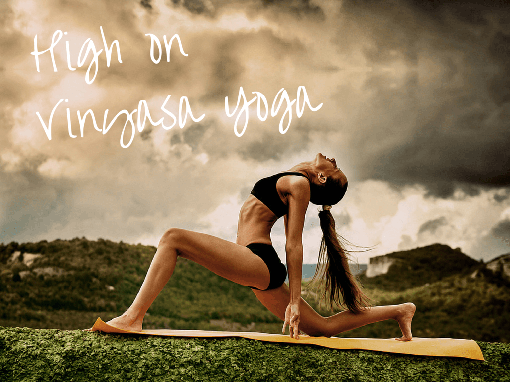 High on Vinyasa Yoga