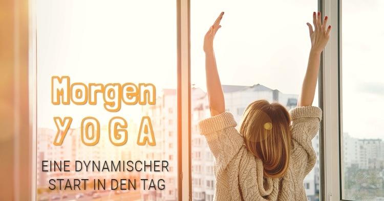 Deine Yoga Sequenz Für Einen Dynamischen Start In Den Tag