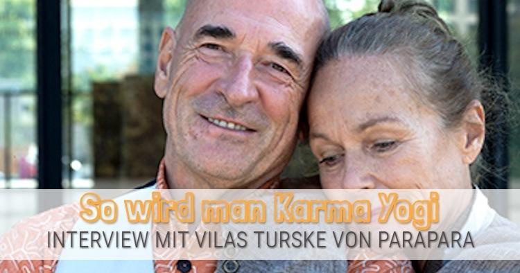 Karma Yoga: 7 Fragen an Vilas von der parApara Yogaakademie ...