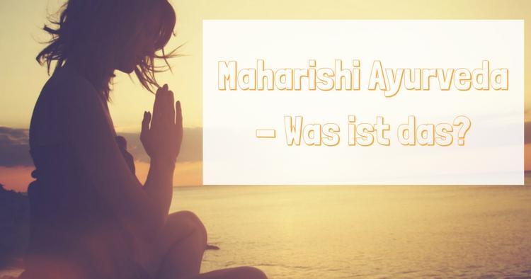 Maharishi Ayurveda - Was ist das- (1)