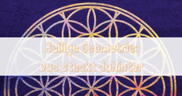 Heilige Geometrie- Das steckt dahinter