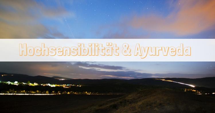 Hochsensibilitaet und Ayurveda