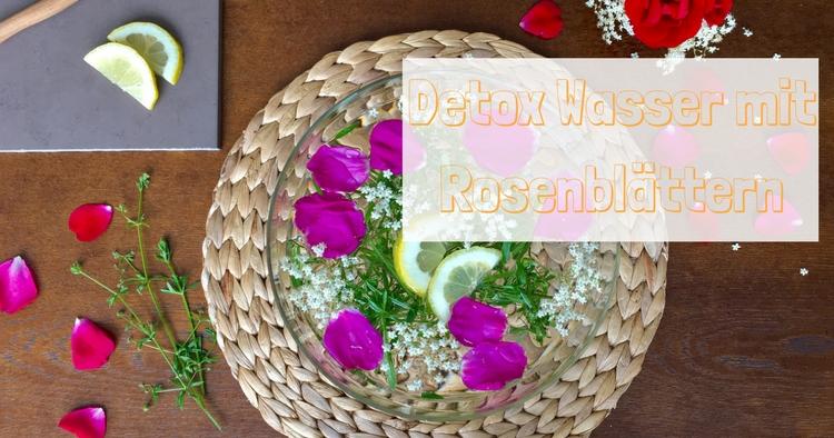 Detox Wasser mit Rosenblättern