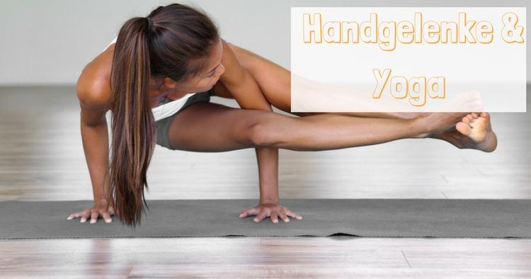 Handgelenke und Yoga - Tipps und Tricks