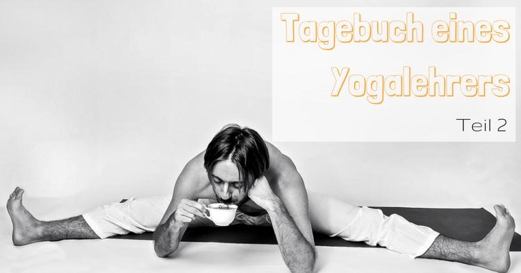 Tagebuch eines Yogalehrers_Teil 2
