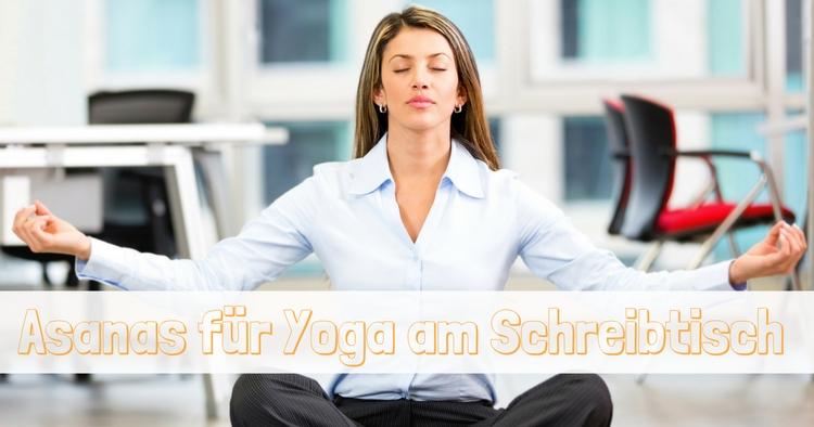 Yoga am schreibtisch 3 asanas die dir bei schmerzen helfen for Schreibtisch yoga