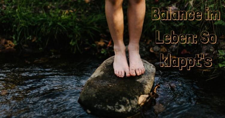 Balance im Leben: So klappt's